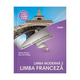 Limba franceza (limba moderna 2) - Clasa 5 - Manual + CD - Doina Griza, Dan Ion Nasta, editura Corint