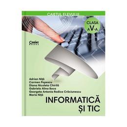 Informatica si TIC - Clasa 5 - Caiet - Adrian Nita, Carmen Popescu, editura Corint
