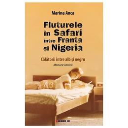 Fluturele in Safari intre Franta si Nigeria - Marina Anca, editura Eikon