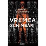Vremea schimbarii - Robert Silverberg, editura Paladin