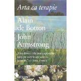 Arta ca terapie - Alain de Botton, John Armstrong, editura Vellant