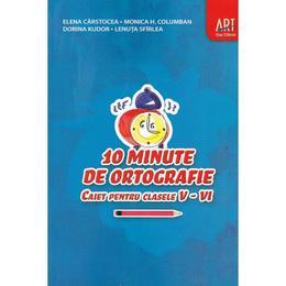 10 minute de ortografie cls 5-6 caiet - Elena Carstocea, Monica H. Columban, editura Grupul Editorial Art