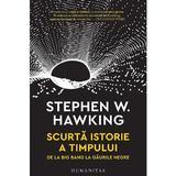 Scurta istorie a timpului - Stephen W. Hawking, editura Humanitas
