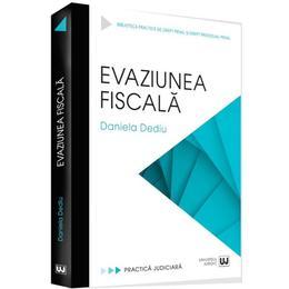 Evaziunea fiscala - Daniela Dediu, editura Universul Juridic
