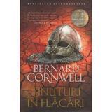 Tinuturi in flacari - Bernard Cornwell, editura Litera