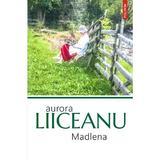 Madlena - Aurora Liiceanu, editura Polirom