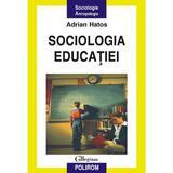 Sociologia educatiei - Adrian Hatos, editura Polirom