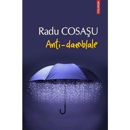 Anti-damblale - Radu Cosasu, editura Polirom