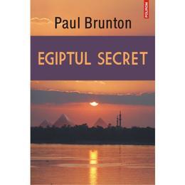 Egiptul secret - Paul Brunton, editura Polirom