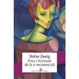 Frica. Scrisoare de la o necunoscuta - Stefan Zweig, editura Polirom