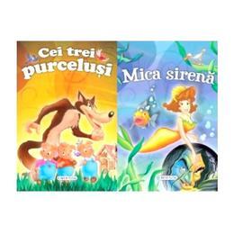 2 povesti: Cei trei purcelusi si Mica sirena, editura Girasol