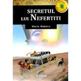 Secretul lui Nefertiti - Maria Maneru, editura Girasol