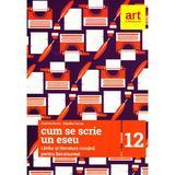 Romana Clasa 12 pentru Bacalaureat - Cum se scrie un eseu - Cosmin Borza, Claudiu Turcus, editura Grupul Editorial Art