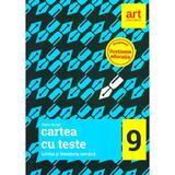 Romana - Clasa 9 - Cartea cu teste - Florin Ionita, editura Grupul Editorial Art