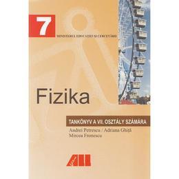 Fizica - Clasa 7 - Manual (Lb. Maghiara) - Andrei Petrescu, Adriana Ghita, editura All