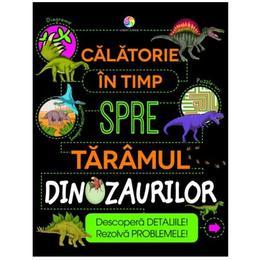 Calatorie in timp spre taramul dinozaurilor, editura Corint