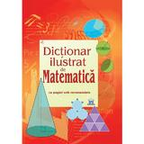 Dictionar ilustrat de Matematica - Tori Large, editura Didactica Publishing House