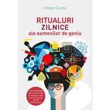 Ritualuri zilnice ale oamneilor de geniu - Mason Currey, editura Litera