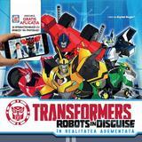 Transformers Robots in disguise. In realitatea augumentata, editura Litera