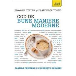 Cod de bune maniere moderne - Edward Cyster, Francesca Young, editura Litera