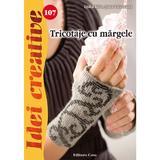 Idei Creative 107 - Tricotaje Cu Margele - Lydia Klos, Jutta Tolzmann, editura Casa