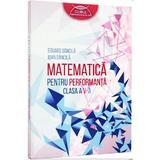 Matematica pentru performanta cls a V-a - Eduard Dancila, Ioan Dancila, editura Grupul Editorial Art