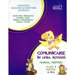 Comunicare in limba romana cls I partea II + Cd - Tudora Pitila, Cleopatra Mihailescu, editura Grupul Editorial Art