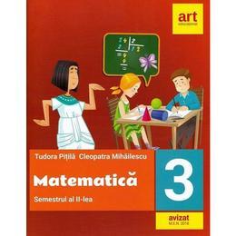 Matematica - Clasa 3. Semestrul 2 - Fise - Tudora Pitila, Cleopatra Mihailescu, editura Grupul Editorial Art
