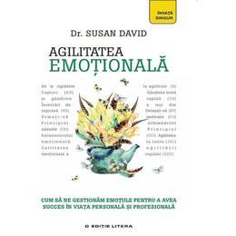 Agilitatea emotionala - Dr. Susan David, editura Litera