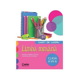 Romana clasa 7 caiet de lucru - Mihaela Daniela Cirstea, Laura Raluca Surugiu, editura Corint