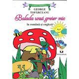 Balada unui greier mic (Lb. romana + Lb. engleza) - George Toparceanu, editura Pestalozzi