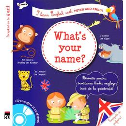 What's your name? + CD - I learn English with Peter and Emily - Annie Sussel, Christophe Boncens, editura Rao