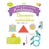 Descopera matematica - Atelier de jocuri si activitati montessori - Delphine Urvoy, editura Rao