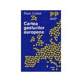Cartea gesturilor europene - Peter Collett, editura Trei
