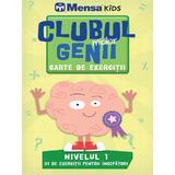 Clubul micilor genii. Carte de exercitii. Nivelul 1. Mensa Kids, editura Litera