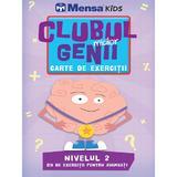 Clubul micilor genii. Carte de exercitii. Nivelul 2. Mensa Kids, editura Litera