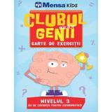 Clubul micilor genii. Carte de exercitii. Nivelul 3. Mensa Kids, editura Litera
