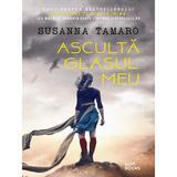 Asculta glasul meu - Susanna Tamaro, editura Litera