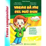 Vreau sa fiu cel mai bun - Clasa 3 - Maria Petrache, editura Carminis