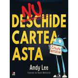 Nu deschide cartea asta! - Andy Lee, editura Litera