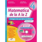 Matematica de la A la Z - Clasa a 4-a - Culegere de exercitii si probleme + CD - C. Istrate, D. Macean, M. Koszorus, N. Todoran, editura Cd Press