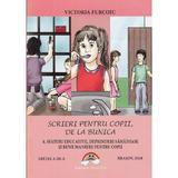 Scrieri pentru copii de la bunica 4: Sfaturi educative, deprinderi sanatoase - Victoria Furcoiu, editura Arco Iris