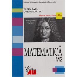 Matematica Cls 12 M2 2007 - Eugen Radu, Ovidiu Sontea, editura All