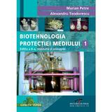 Biotehnologia Protectiei Mediului 1 - Marian Petre, Alexandru Teodorescu, editura Cd Press