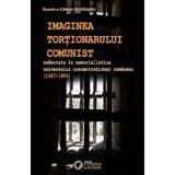 Imaginea Tortionarului Comunist - Dumitru-Catalin Rogojanu, editura Cetatea De Scaun