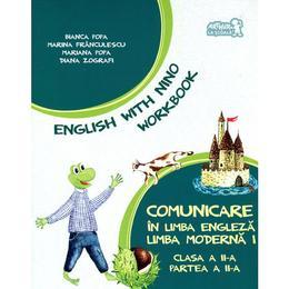 Comunicare in limba engleza clasa a 2-a caiet partea II limba moderna I - Bianca Popa, Marina Franculescue, editura Grupul Editorial Art