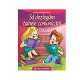 Sa dezlegam tainele comunicarii cls 1 semestrul 1 - Carmen Iordanescu, editura Carminis
