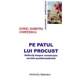 Pe patul lui Procust - Dorel Dumitru Chiritescu, editura Institutul European