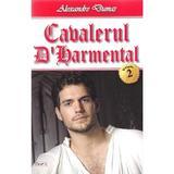 Cavalerul D'Harmental vol.2 - Alexandre Dumas, editura Dexon