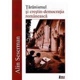 Taranismul si crestin-democratia romaneasca - Alin Seserman, editura Limes